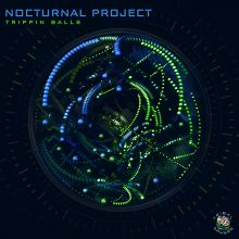 Nocturnal Project – Trippin Balls