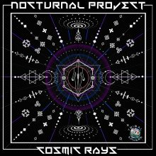 Nocturnal Project – Cosmic Rays E​.​P.